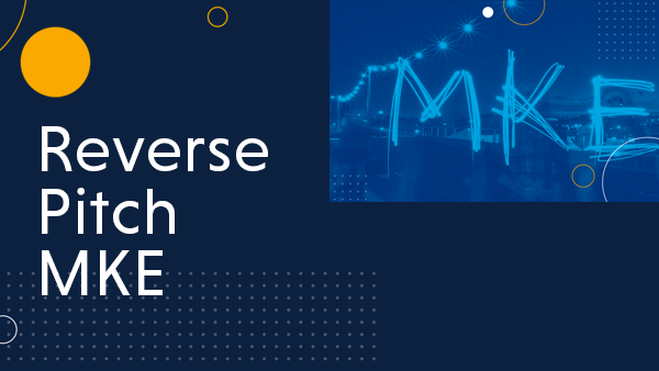 Reverse Pitch MKE returns for its fourth year with four local companies bringing challenges to be solved.